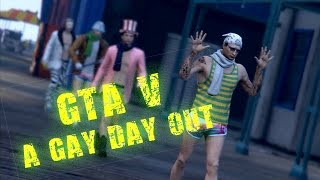 GTA V - A Gay Day Out