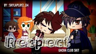 Respect (Gacha Club Skit) // ft. Past Aftons