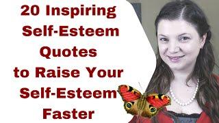 20 Inspiring Self-Esteem Quotes to Raise Your Self-Esteem Faster