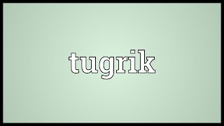 Tugrik Meaning