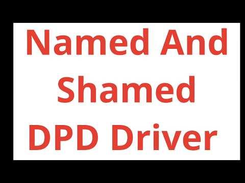 DPD Driver Named And Shamed