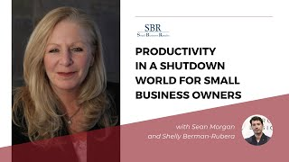 Productivity In A Shutdown World for Small Business Owners