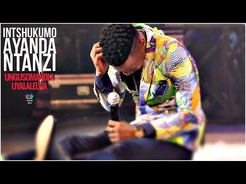 INTSHUKUMO ( Ayanda Ntanzi ) uNgusomandla/ uYalalelwa