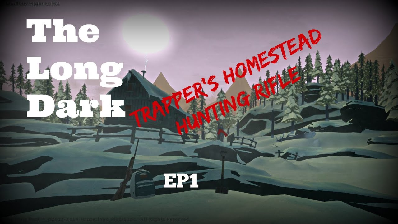 Worksheet. The Long Dark EP1 Trappers Homestead  Hunting Rifle  PC