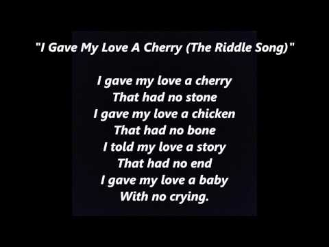 """""""I Gave My Love A Cherry (The Riddle Song)"""" Words Lyrics Folk Sing Along Song Songs"""