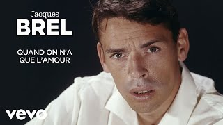 Gambar cover Jacques Brel - Quand on n'a que l'amour