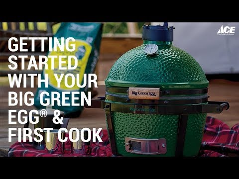 Getting Started With Your Big Green Egg - Ace Hardware