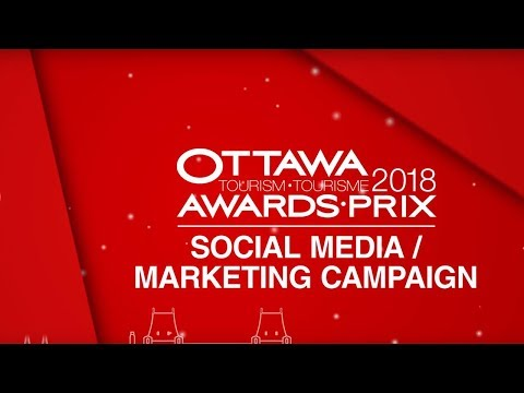 Ottawa Tourism Awards 2018: Social Media/Marketing initiative of the year
