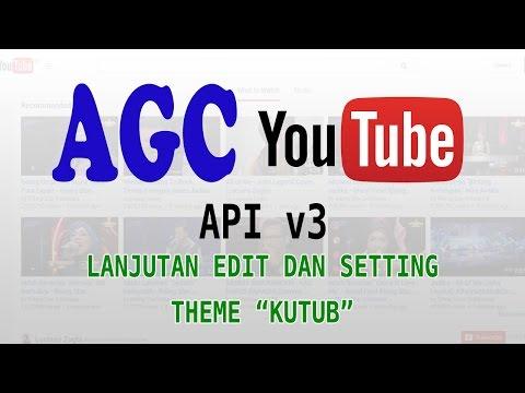 Lanjutan Edit dan Setting Theme Kutub AGC YouTube