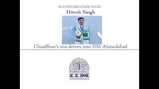 (Career Conversation) Hitesh Singh-Chauffeur's son cracks CAT & drives into IIM Ahmedabad's PGP-FABM