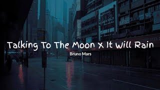 Bruno Mars ~ Talking To The Moon x It Will Rain (Lyrics dan Terjemahan Bahasa Indonesia)