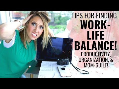 Finding Work-Life Balance! Productivity tips for working parents!