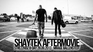 Shaytek Aftermovie Strezzkidz B-Day Mirage Ballenstedt