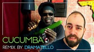 Cucumba Remix by Dramatello (ft. Macka B)
