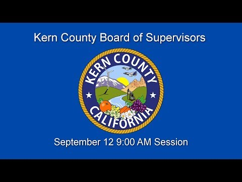 Kern County Board of Supervisors 9 a.m. meeting for September 12, 2017