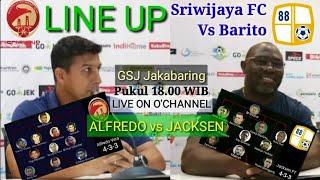 LINE UP Sriwijaya FC vs Barito, Alfredo: Jacksen bikin susah kita