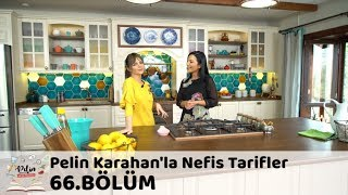 Pelin Karahan'la Nefis Tarifler 66.Bölüm (11 Aralık 2017)