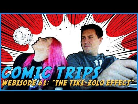 "Comic Trips: Webisode 61- ""The Tiki-Zolo Effect"""