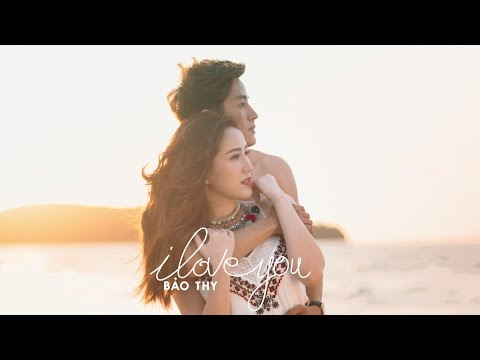 I Love You - Bảo Thy | OFFICIAL MV 4K