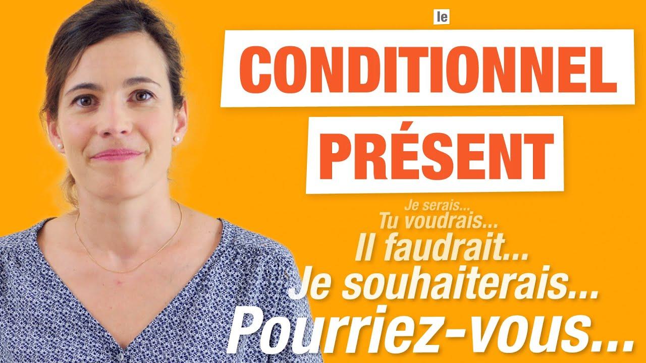 Download Le Conditionnel Présent en français - [ Formation et utilisations ]