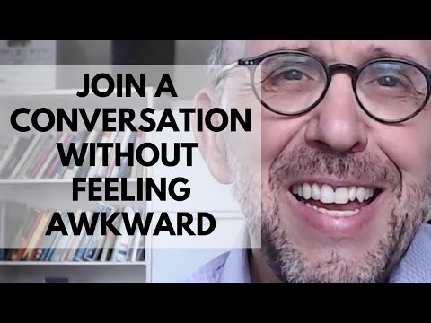 How to Join a Conversation Without Feeling Awkward