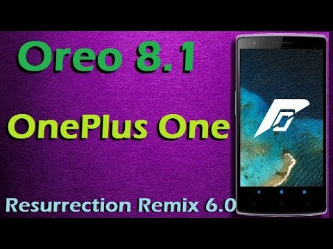 Stable Oreo 8 1 For OnePlus One (Resurrection Remix v6 0) Official Update  and Review