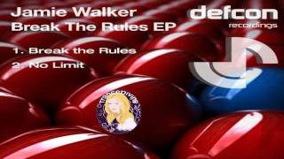 Jamie Walker ~ No Limit (Original Mix) [Defcon Records]