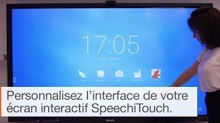 Ecran interactif SpeechiTouch : personnalisez votre interface