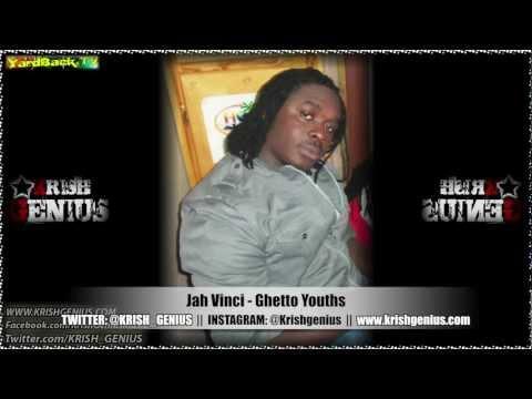 Jah Vinci - Ghetto Youths [Contagious Riddim] Feb 2013