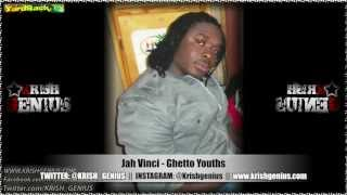 Jah Vinci - Ghetto Youths [Contagious Riddim] Feb 2013