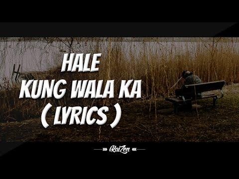 Hale - Kung Wala Ka ( LYRICS )