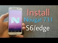 Install Android 7.1.1 Nougat on the Galaxy S6/edge