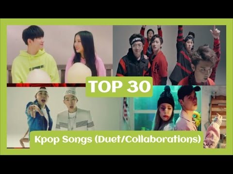 [TOP 30] Kpop Songs (Duet/Collaborations) ☆Top Kpop☆