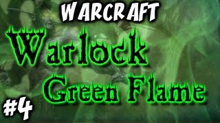 Warcraft - Warlock Green Fire Quest - Part 4 - Reliquary of Souls