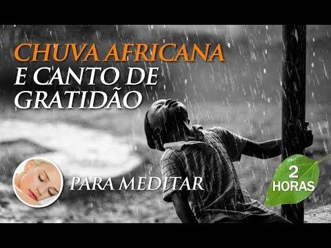 Som de CHUVA NA AFRICA - Canto de Gratidão | Música para Meditar (2h00)