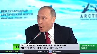 'Read my lips - NO!' Putin slams allegations of Russian meddling in US election