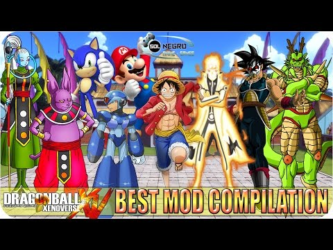 All Best Dragon Ball Xenoverse MOD Compilation by Sol Negro - Ready for Xenoverse 2?
