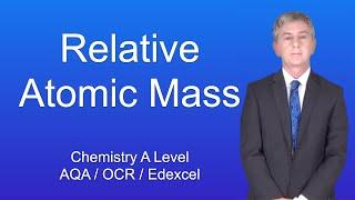Chemistry A Level Relative Atomic Mass