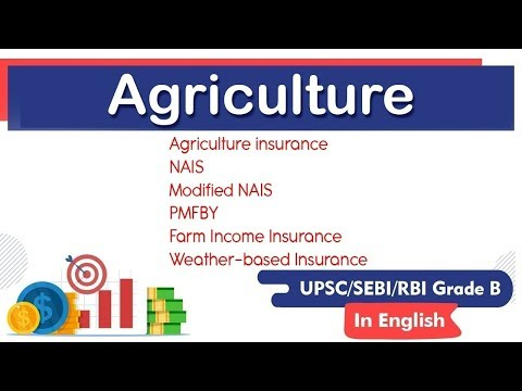 Agriculture in India, Agriculture Insurance, NAIS, Modified NAIS, PMFBY, Farm Income Insurance