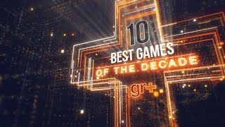 Top 10 Games Of The Decade
