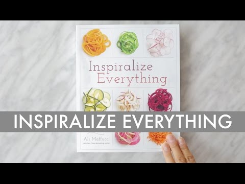 Inspiralize Everything I Spiralizer Recipe Cookbook
