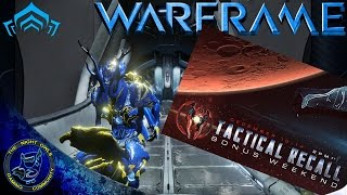 warframe: (PSA)Tactical Recall Weekend Overview | PC - PS4 - XB1