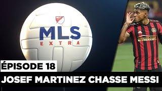 MLS Extra : Josef Martinez chasse Lionel Messi !