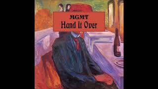 MGMT – Hand It Over - Lyrics
