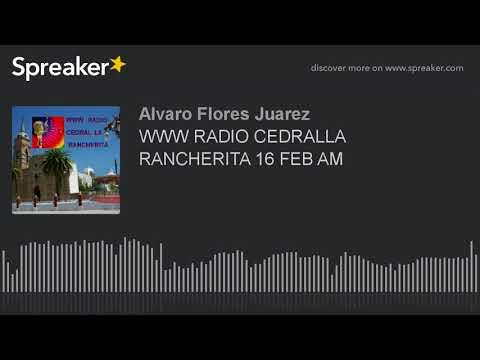 WWW RADIO CEDRALLA  RANCHERITA 16 FEB AM (part 9 de 17)