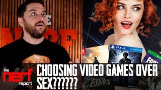Are Gamers Choosing Video Games Over Sex?!?!?! - The Nerf Report