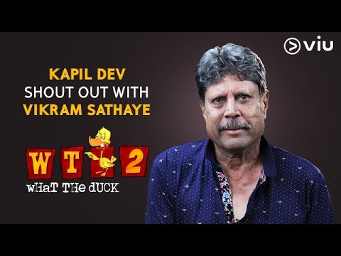 Kapil Dev SHOUT OUT With Vikram Sathaye | What The Duck Season 2 | WTD 2 | Viu India
