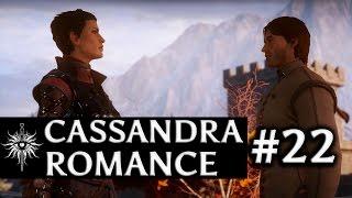 Dragon Age: Inquisition - Cassandra Romance - Part 22 - The Ideal Romance