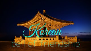 Korean Bell of Frienship