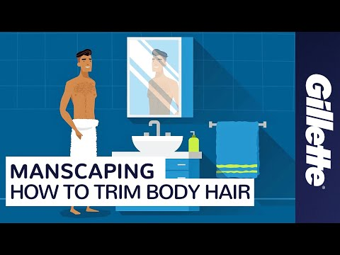 Manscaping: How to Trim & Shave Body Hair with Gillette STYLER